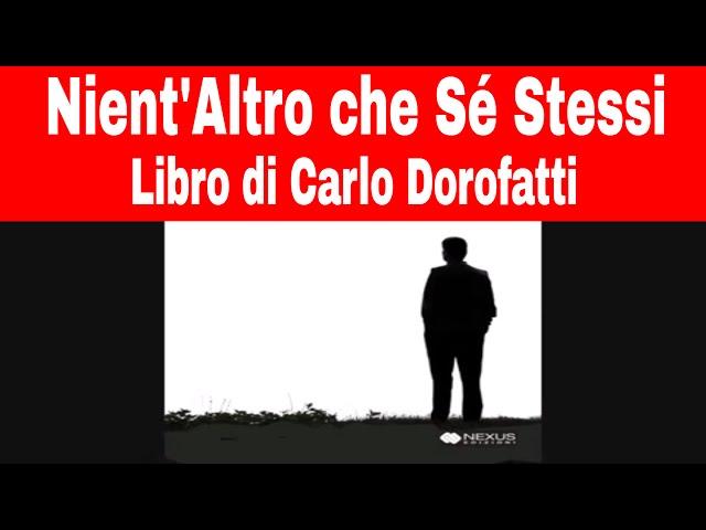 Nient'Altro che Sé Stessi - Libro di Carlo Dorofatti