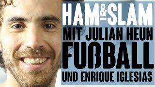 HAM & SLAM #11 mit Julian Heun über Fußball und Enrique Iglesias