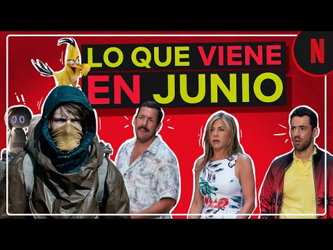 ¡Estos son los estrenos de Netflix en Junio para Latinoamerica!