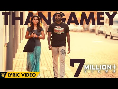 Naanum Rowdy Dhaan - Thangamey | Lyric Video | Anirudh | Vijay Sethupathi | Vignesh Shivan