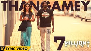 Naanum Rowdy Dhaan - Thangamey | Lyric Video | Anirudh | Vijay Sethupathi | Vignesh Shivan