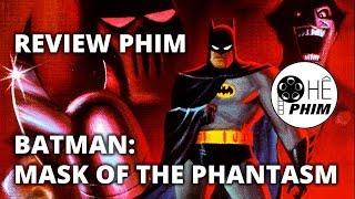 BATMAN: MASK OF THE PHANTASM - Phim hoạt hình Batman hay nhất?