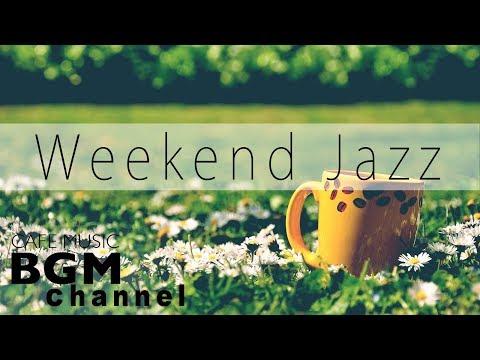 Fresh Weekend JAZZ - Relaxing Summer Jazz Hip Hop for Stress Relief
