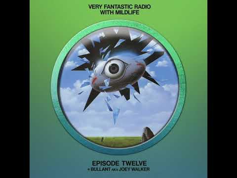 Very Fantastic Radio E12 w/ Mildlife Feat. Bullant aka Joey Walker