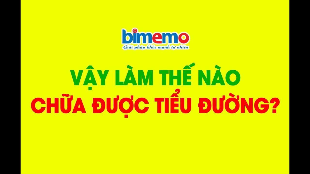 Phương pháp điều trị bệnh tiểu đường không dùng thuốc hiện đại hiệu quả Bimemo đã được chứng minh