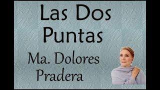 María Dolores Pradera: Las Dos Puntas.