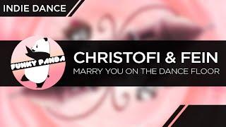 IndieDANCE || Christofi & FEiN - Marry You on the Dance Floor thumbnail