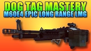M60E4 The Sniper LMG + Dog Tag Mastery | Battlefield 4 Machine Gun Gameplay