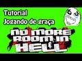 Tutorial Jogando de GRAÇA, No More Room In Hell !
