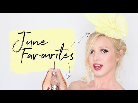 June Favourites 2019   Decor • Royal Ascot • Skincare • Makeup • Drink • Clothes • Books