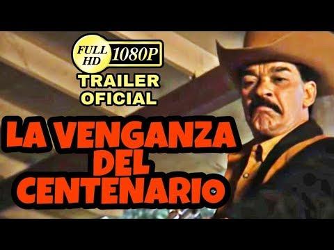 pelicula LA VENGANZA DEL CENTENARIO trailer