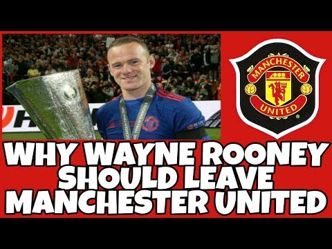 Why Wayne Rooney should leave manchester united
