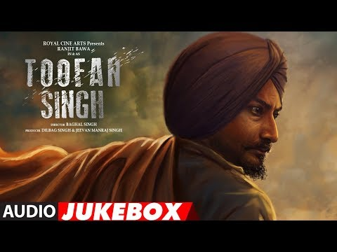 Toofan Singh Full Songs | Ranjit Bawa, Shefali Sharma | Latest Punjabi Movie Songs 2017