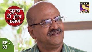 Kuch Toh Log Kahenge - Episode 33 - Ashutosh Finds Nidhi's Food Spicy