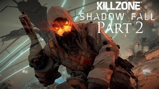 Killzone Shadow Fall Walkthrough Part 2 PS4 Gameplay With Commentary 1080P