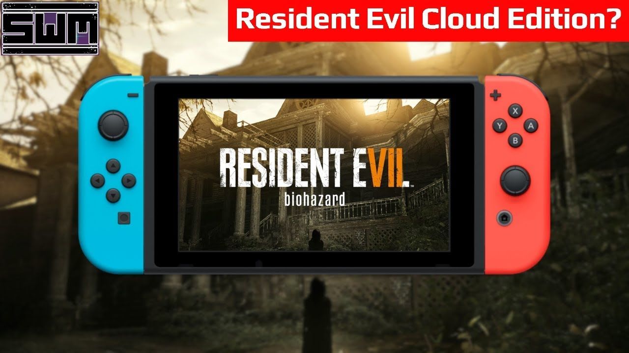 Resident Evil 7 Announced For Nintendo Switch Well Kind Of News Wave Extra Youtube