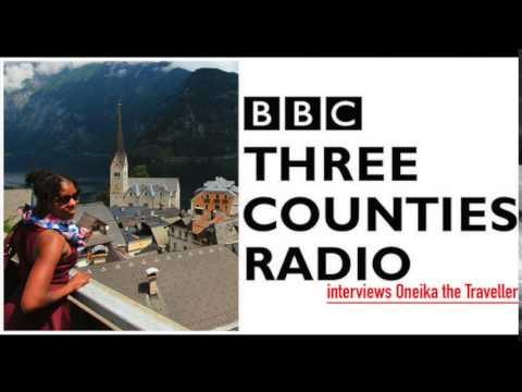 BBC Three Counties Radio interviews Oneika the Traveller