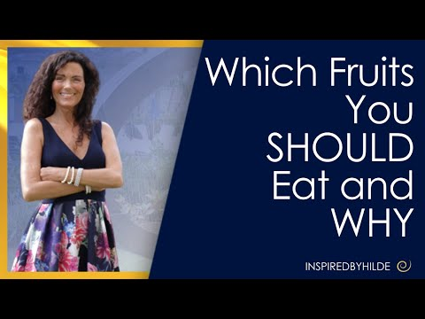 Which fruits you should eat and why.
