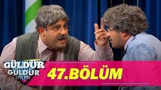 Güldür Güldür Show 47.Bölüm