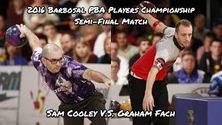2016 Barbosal PBA Players Championship Semi-Final Match - Sam Cooley V.S. Graham Fach