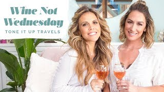 Wine Not Wednesday Vlog | Our Favorite Tone It Up Travels!