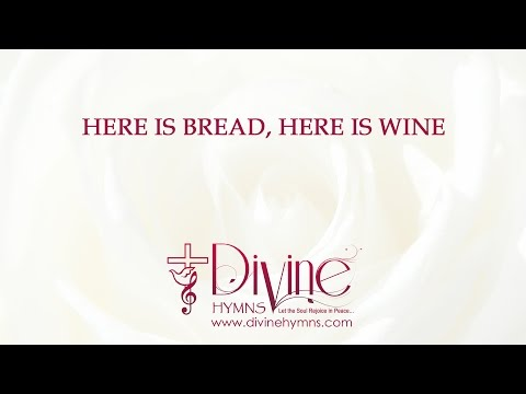 Here Is Bread, Here Is Wine;  Christ Is With Us, He Is With Us