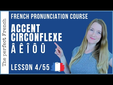 Lesson 4 - How to pronounce Â Ê Î Ô Û - French accent circonflexe | Pronunciation course