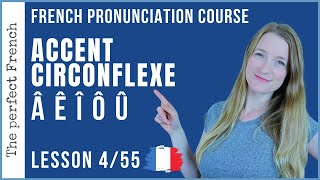 Lesson 4/55 - How to pronounce Â Ê Î Ô Û - French accent circonflexe | Pronunciation course