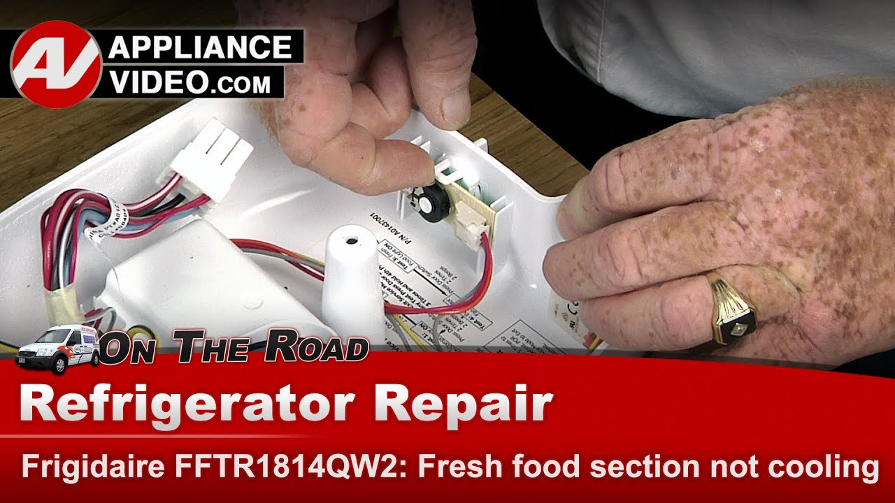 Frigidaire Electrolux Refrigerator Not Cooling In The Section Repair Diagnostic