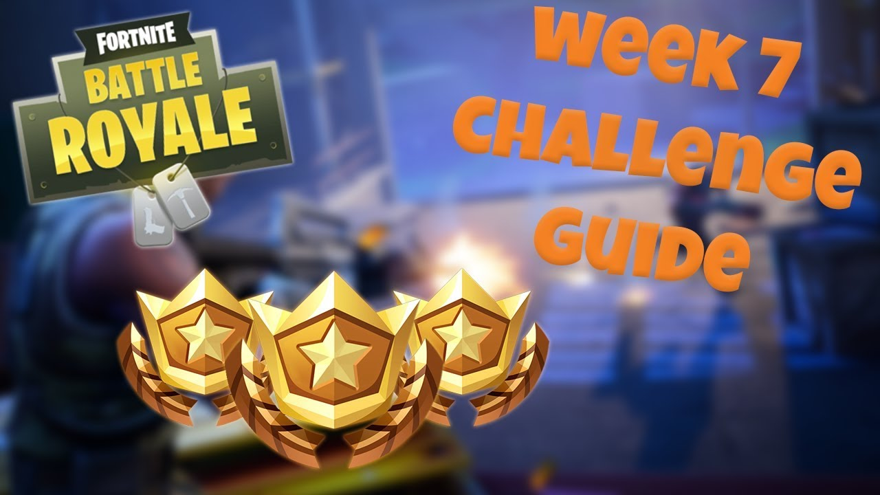 HOW TO COMPLETE ALL WEEK 7 CHALLENGES - FORTNITE BATTLE ROYALE TIPS/TUTORIALS
