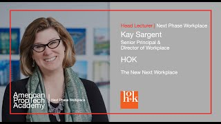 Next Phase Workplace | Kay Sargent, Director of Workplace, HOK