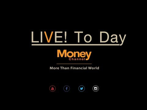 LIVE ToDay MoneyChannel /25/05/18