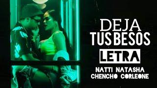 Deja Tus Besos (Remix) (Letra) - Natti Natasha x Chencho Corleone [Lyric ]