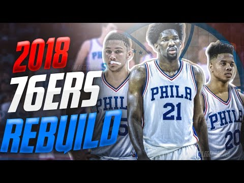 Rebuilding the 2018 PHILADELPHIA 76ERS! NEW UNBEATABLE DYNASTY👑?! NBA 2K17 MYLEAGUE