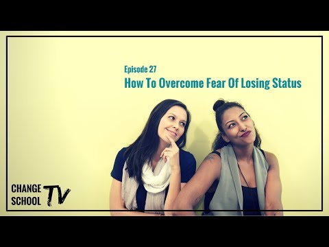 CSTV Ep27 How To Overcome Fear of Losing Status