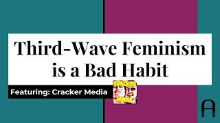 Third-Wave Radical Feminism is a Bad Habit