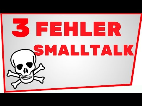 3 tödliche Fehler im Smalltalk | Smalltalk lernen & Tipps