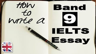 How to Write a Band 9 IELTS Essay - IELTS Writing Lesson