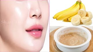 Banana Face Mask for Permanent Skin Whitening Get Fair Spotless Glowing Bright Skin in 7 Days