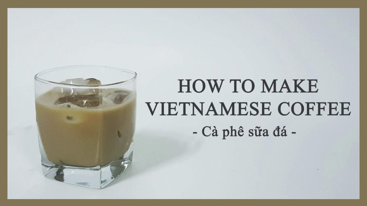 How to make Vietnamese coffee   Cà phê sữa đá