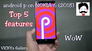 Android p on NOKIA 6.1... Nokia 6 (2018)... plus total review...7.1 upcoming