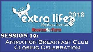 RT Extra Life 2018 - Animation Breakfast Club & Closing
