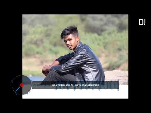 Dj Manoj Aafva, Dj Anant Chitali, Dj Dhaval,Dj Arun Songs(Dj N Y K Navsari 2k18 Desi Songs Maushup)