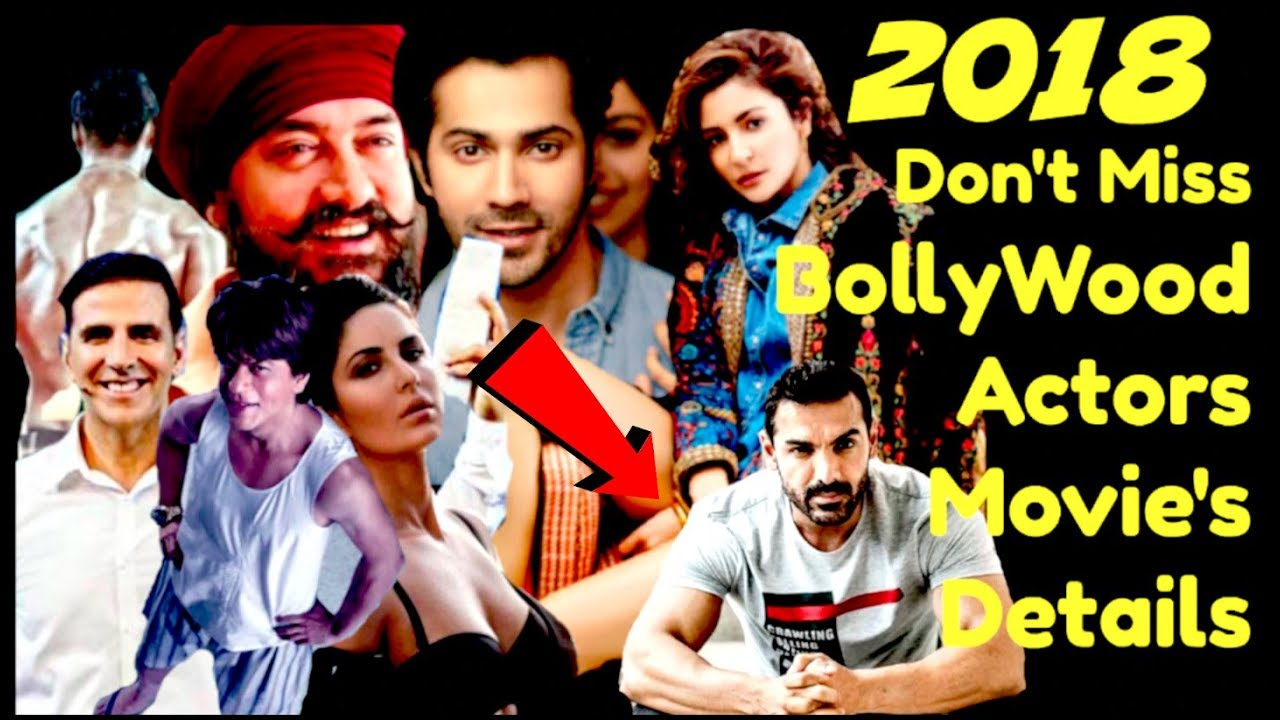 New Hindi Movei 2018 2019 Bolliwood: Upcoming Bollywood Movies 2018 List Star Cast & Release