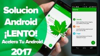 Solucion ANDROID LENTO |  NO ROOT | Nuevo Método Funcional 2017