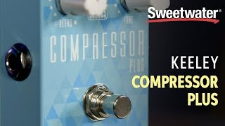 Keeley Compressor Plus Sweetwater LTD 4-Knob Compressor Pedal Review
