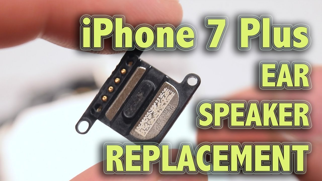 new arrival fb727 e0cb4 iPhone 7 Plus Ear Speaker Replacement