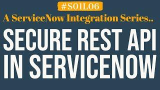 ServiceNow - 4MV4D - REST API Inbound Request Security - S01L06