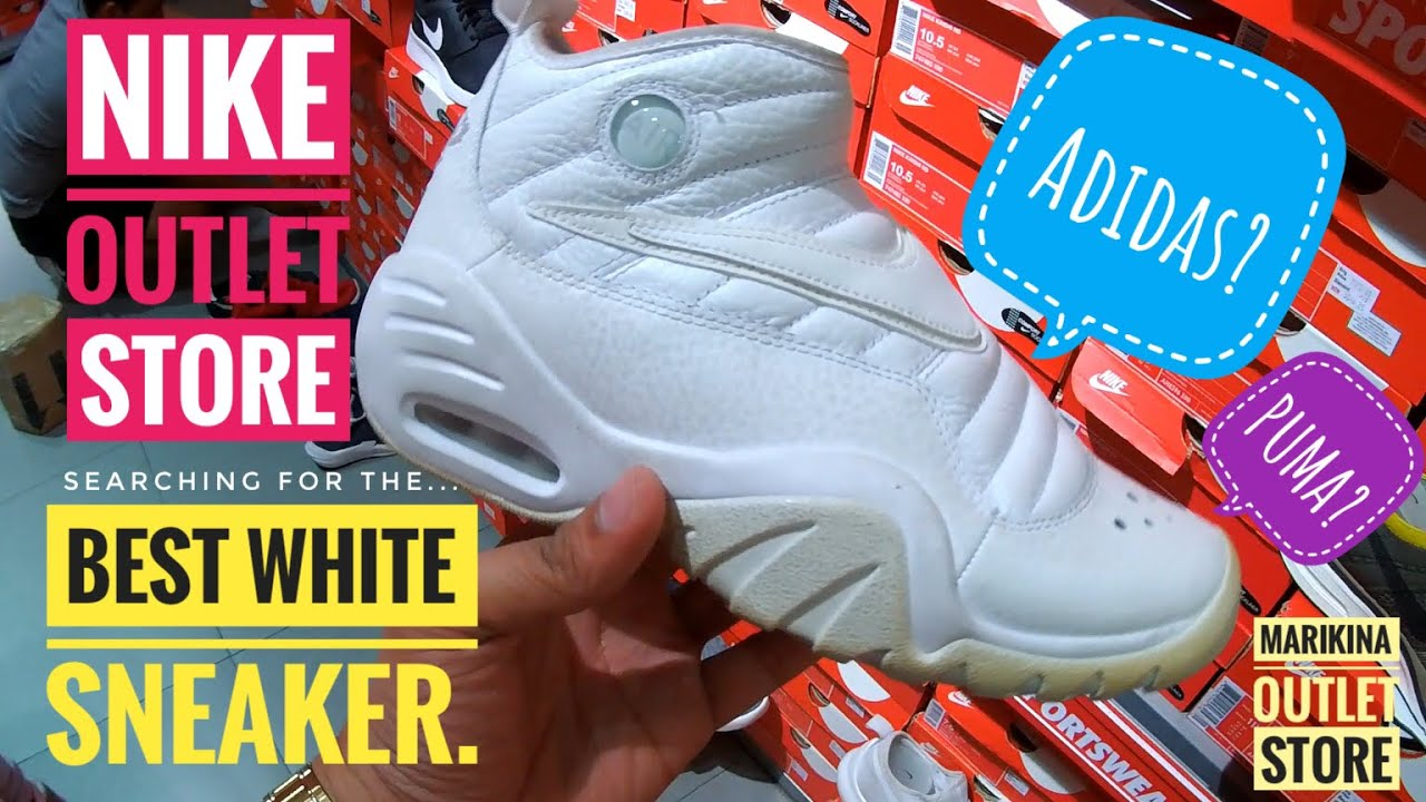 sports shoes da414 0c392 NIKE, ADIDAS and PUMA OUTLET STORE Marikina Riverbanks - Search for the  best white sneaker.