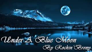 Rockin'brony   Under A Blue Moon